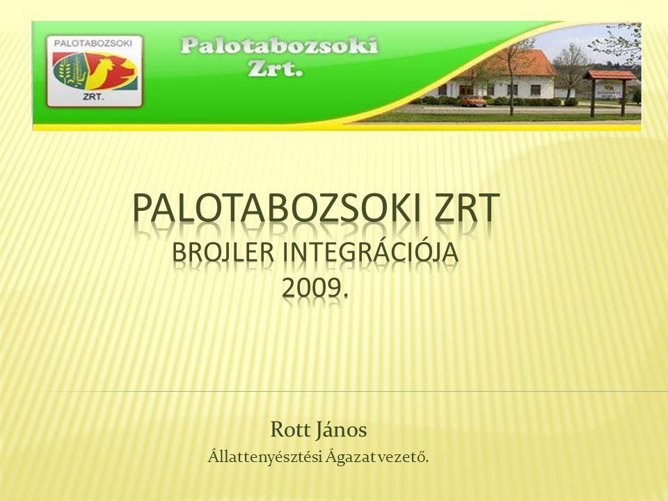 Palotabozsoki ZRT Brojler Integrációja 2009.