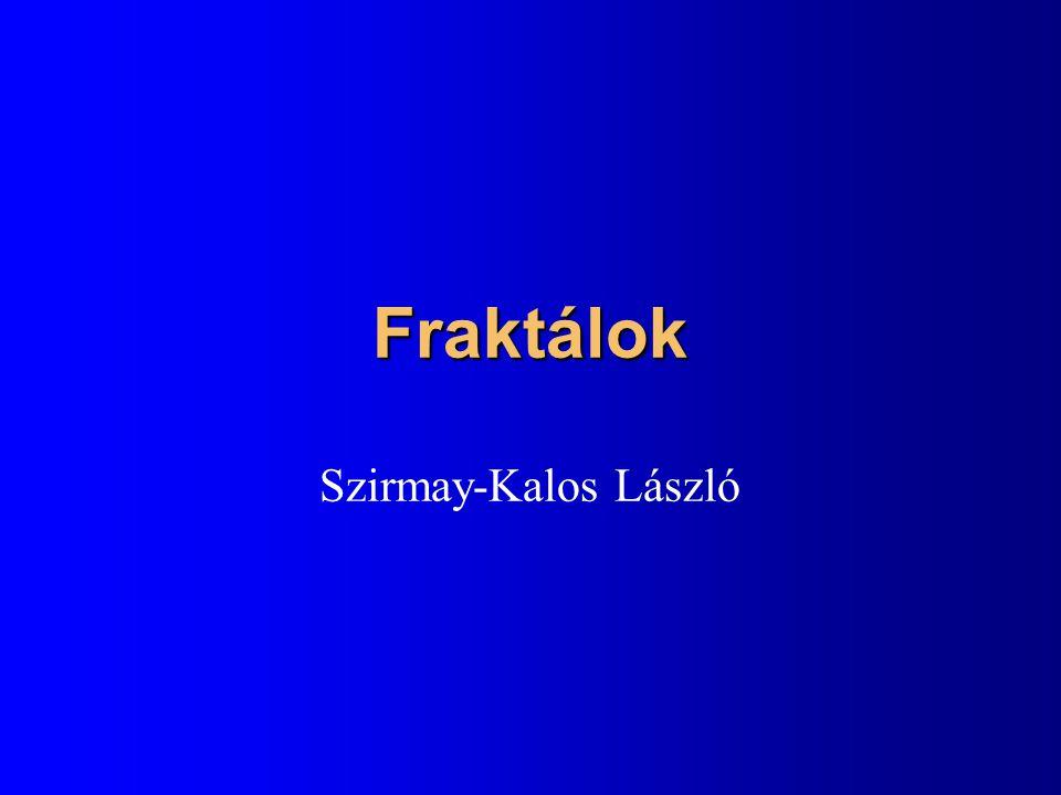 Fraktálok Szirmay-Kalos László