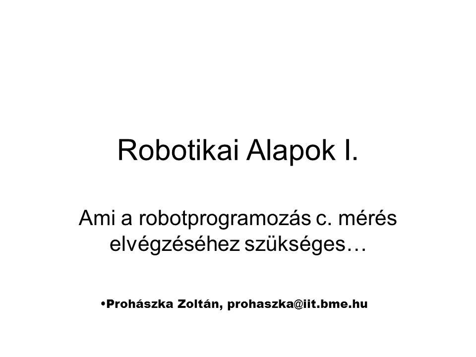 Ami a robotprogramozás c. mérés elvégzéséhez szükséges…