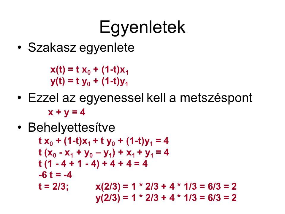Egyenletek Szakasz egyenlete Ezzel az egyenessel kell a metszéspont