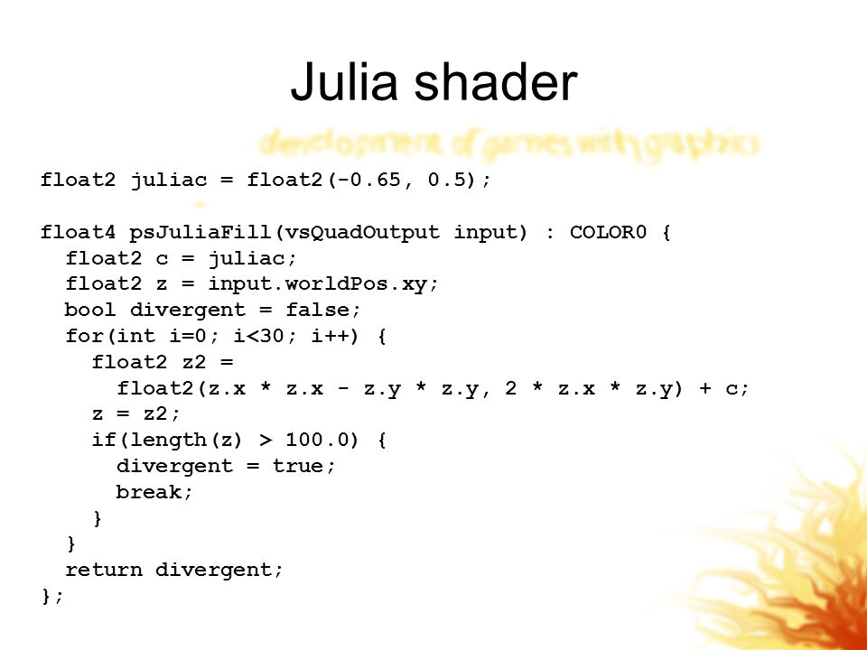 Julia shader float2 juliac = float2(-0.65, 0.5);