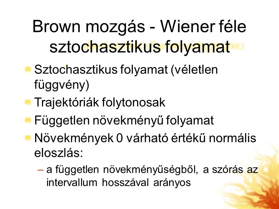 Brown mozgás - Wiener féle sztochasztikus folyamat