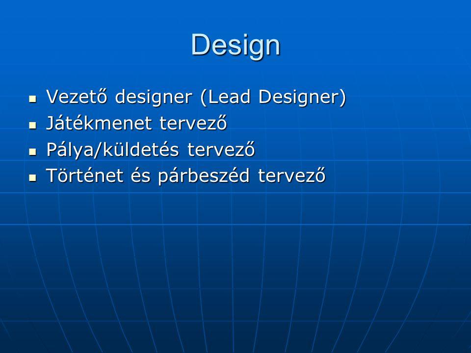 Design Vezető designer (Lead Designer) Játékmenet tervező