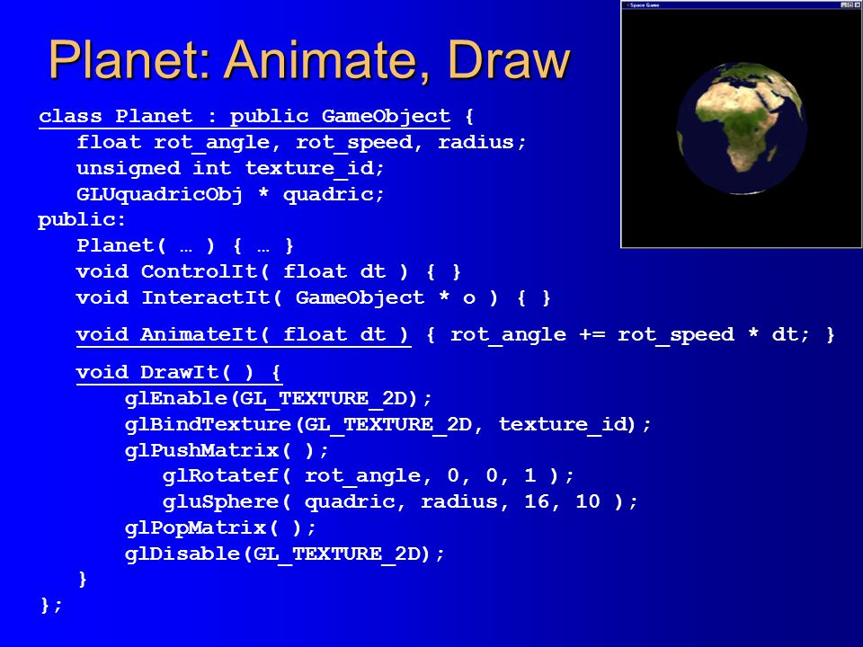 Planet: Animate, Draw class Planet : public GameObject {