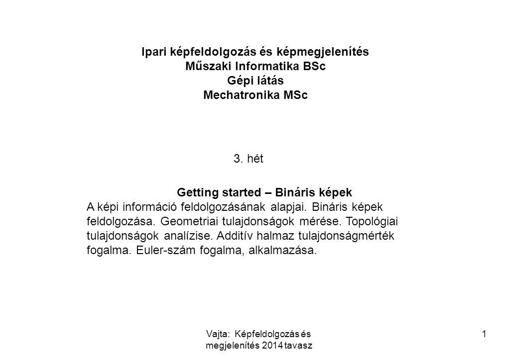 Ipari képfeldolgozás és képmegjelenítés Műszaki Informatika BSc