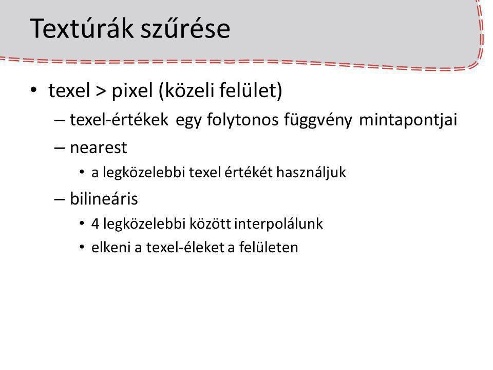 Textúrák szűrése texel > pixel (közeli felület)