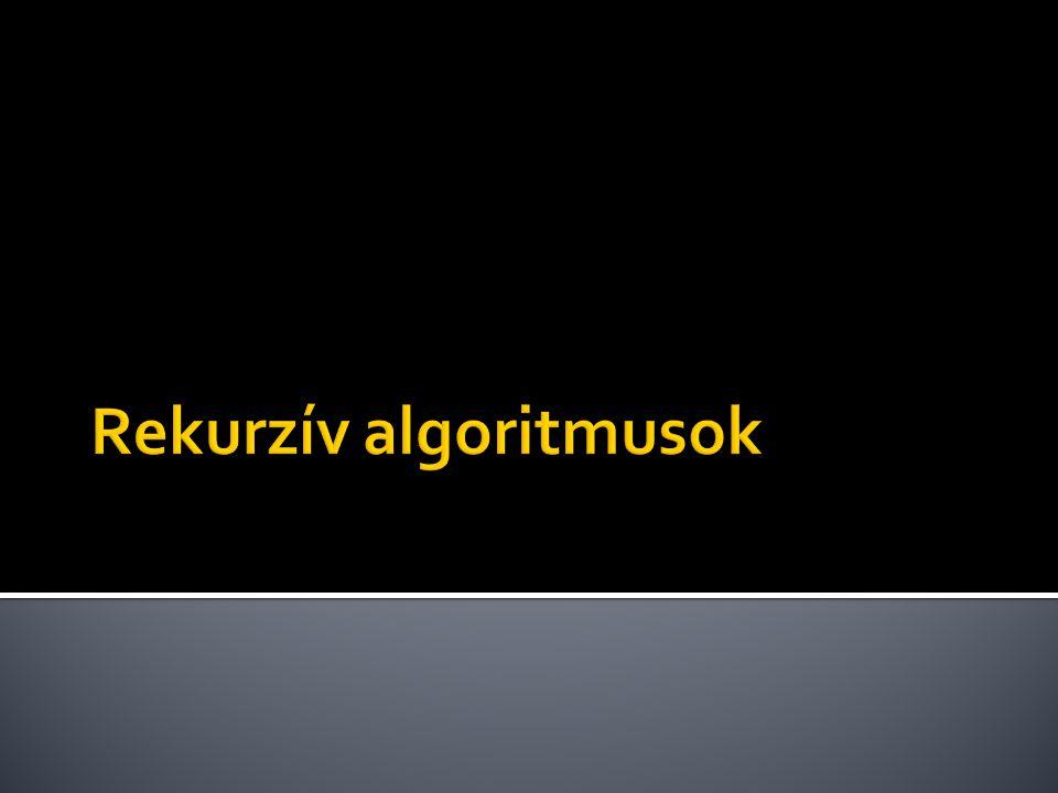 Rekurzív algoritmusok