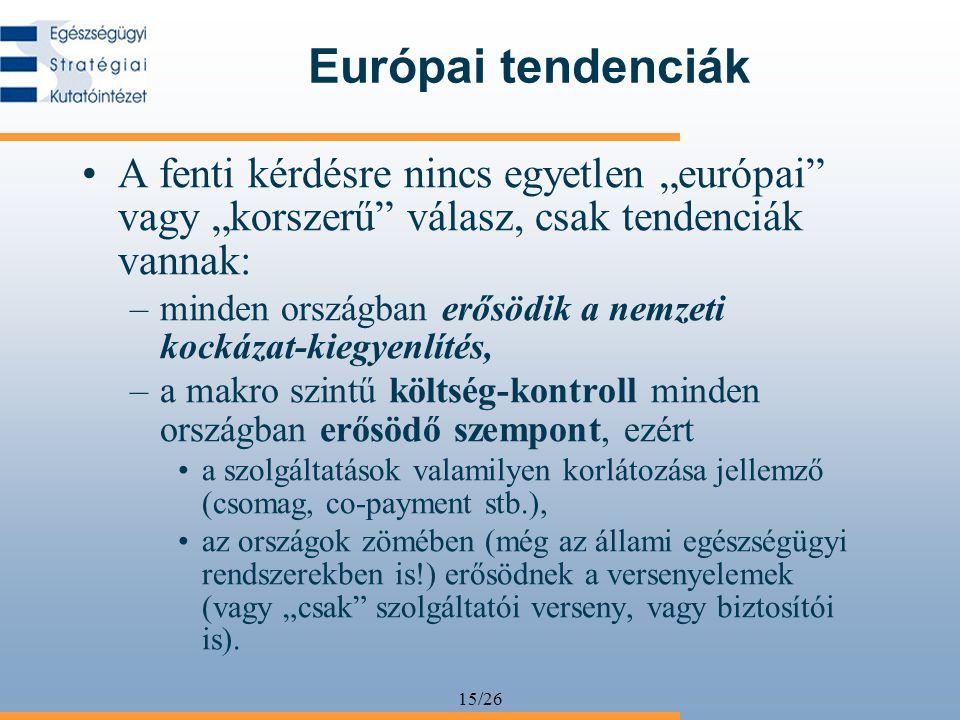 """Európai tendenciák A fenti kérdésre nincs egyetlen """"európai vagy """"korszerű válasz, csak tendenciák vannak:"""