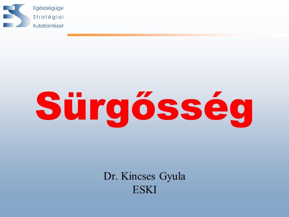 Sürgősség Dr. Kincses Gyula ESKI