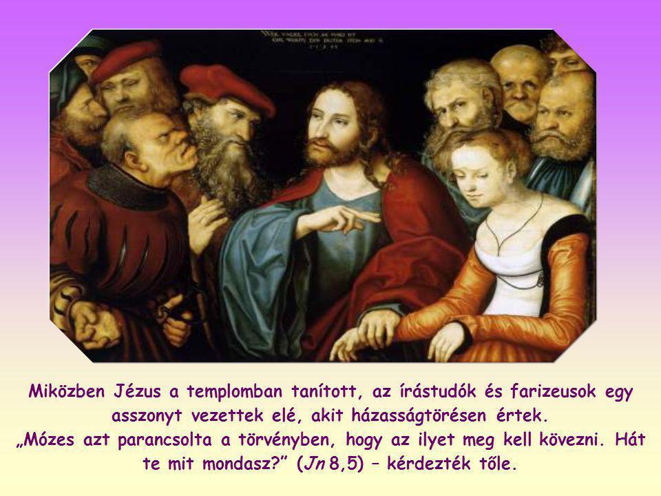 Miközben Jézus a templomban tanított, az írástudók és farizeusok egy asszonyt vezettek elé, akit házasságtörésen értek.