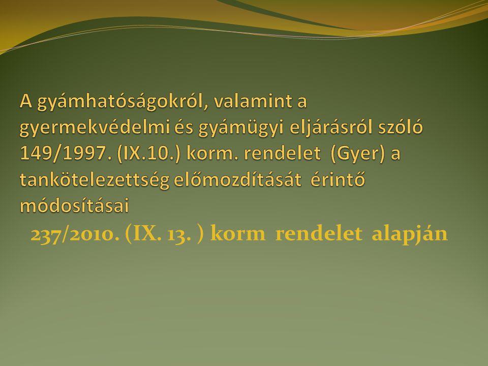 237/2010. (IX. 13. ) korm rendelet alapján