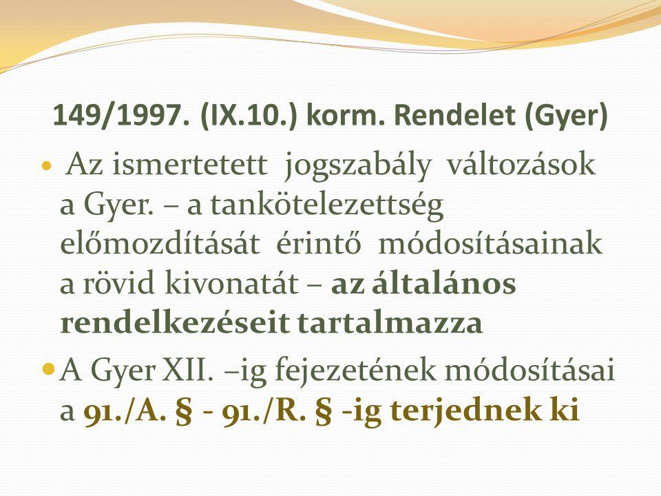 149/1997. (IX.10.) korm. Rendelet (Gyer)