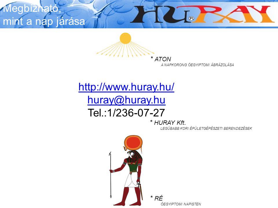Megbízható, mint a nap járása http://www.huray.hu/ huray@huray.hu