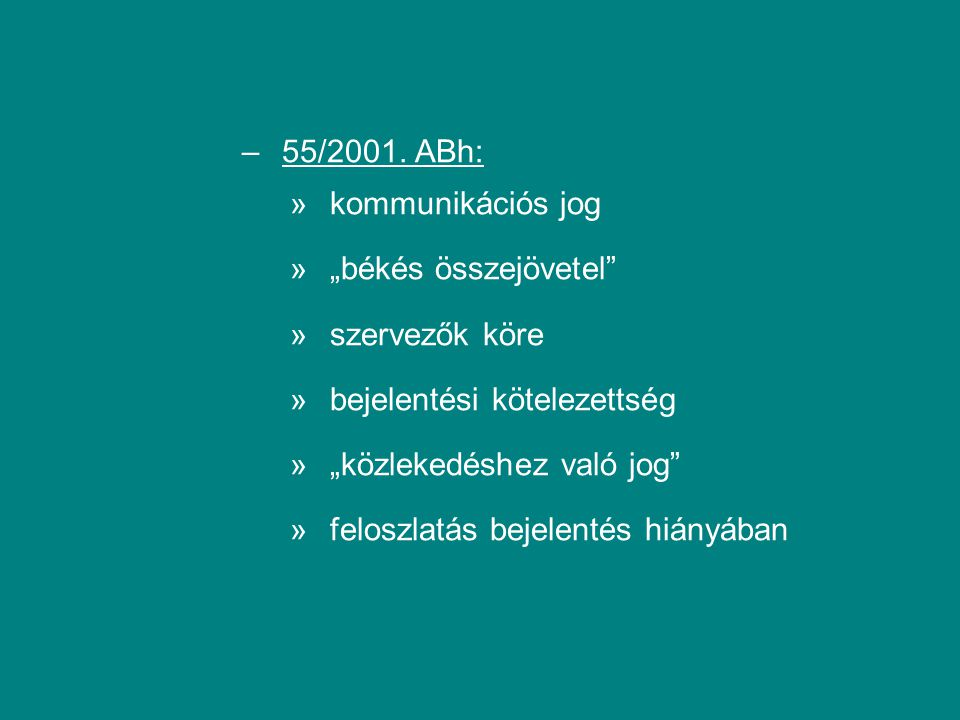 """55/2001. ABh: kommunikációs jog. """"békés összejövetel szervezők köre. bejelentési kötelezettség."""
