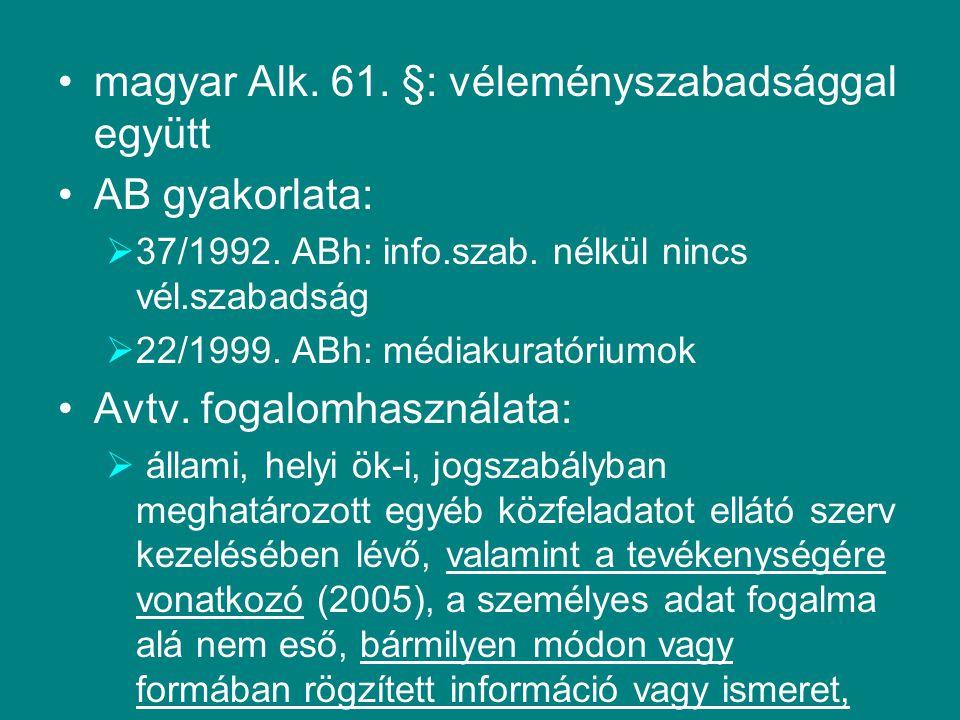 magyar Alk. 61. §: véleményszabadsággal együtt AB gyakorlata: