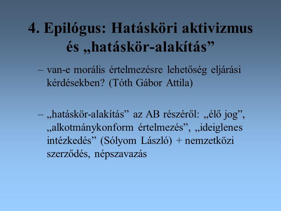 """4. Epilógus: Hatásköri aktivizmus és """"hatáskör-alakítás"""