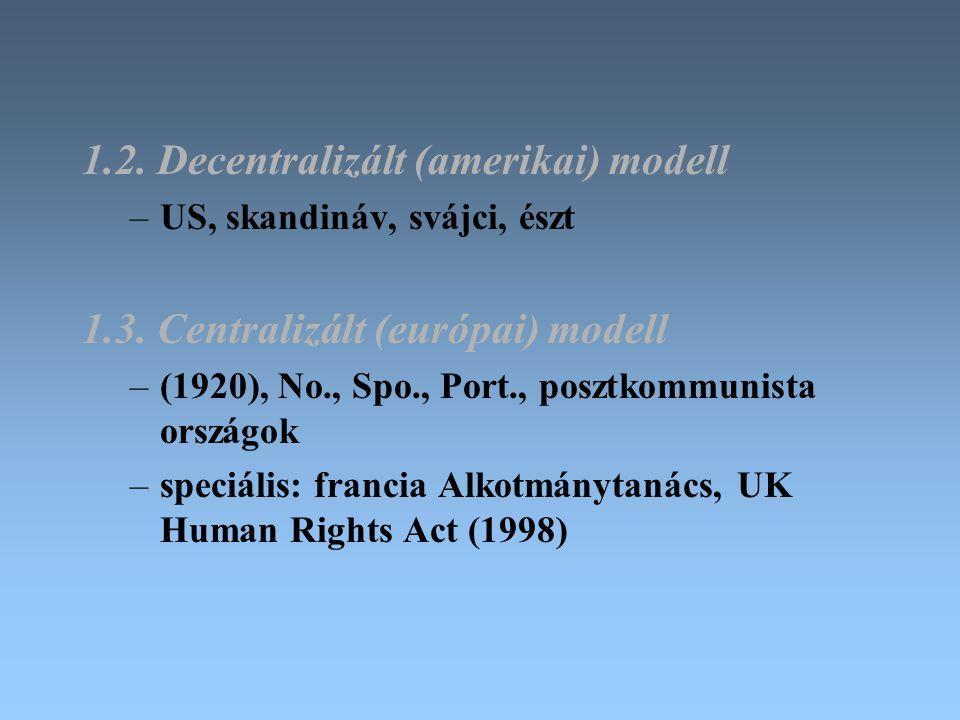 1.2. Decentralizált (amerikai) modell