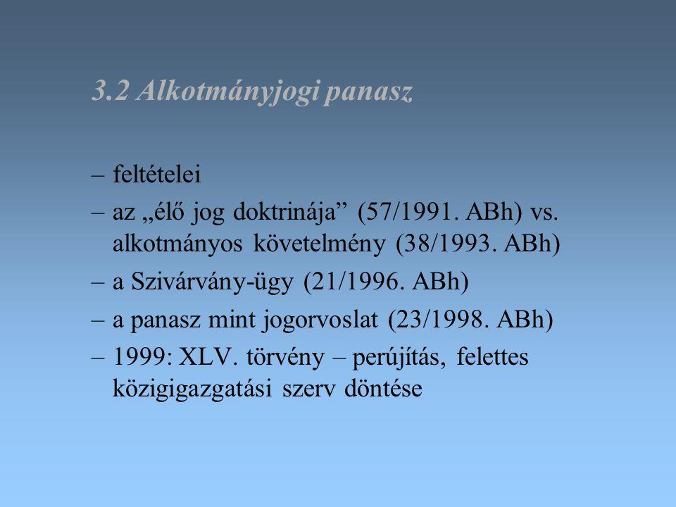 3.2 Alkotmányjogi panasz feltételei
