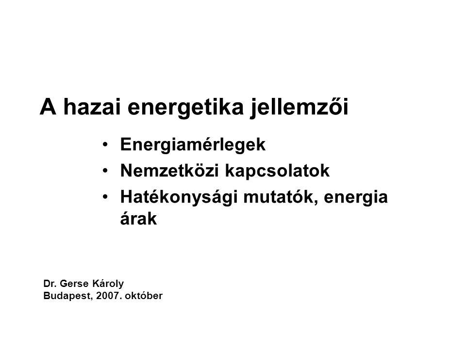 A hazai energetika jellemzői