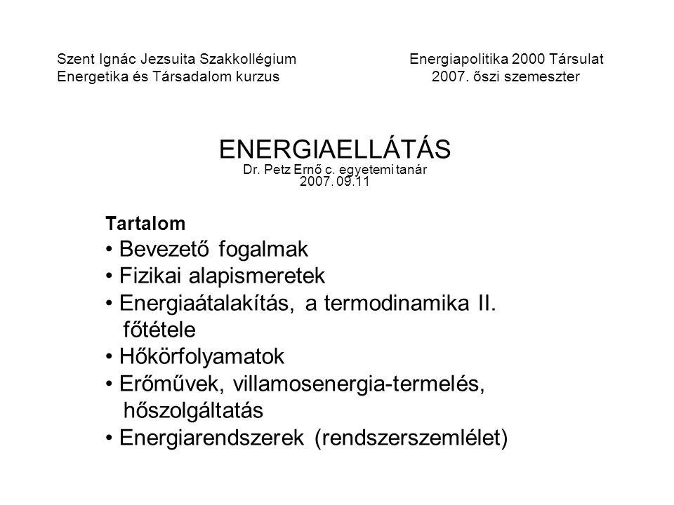 ENERGIAELLÁTÁS Dr. Petz Ernő c. egyetemi tanár 2007. 09.11