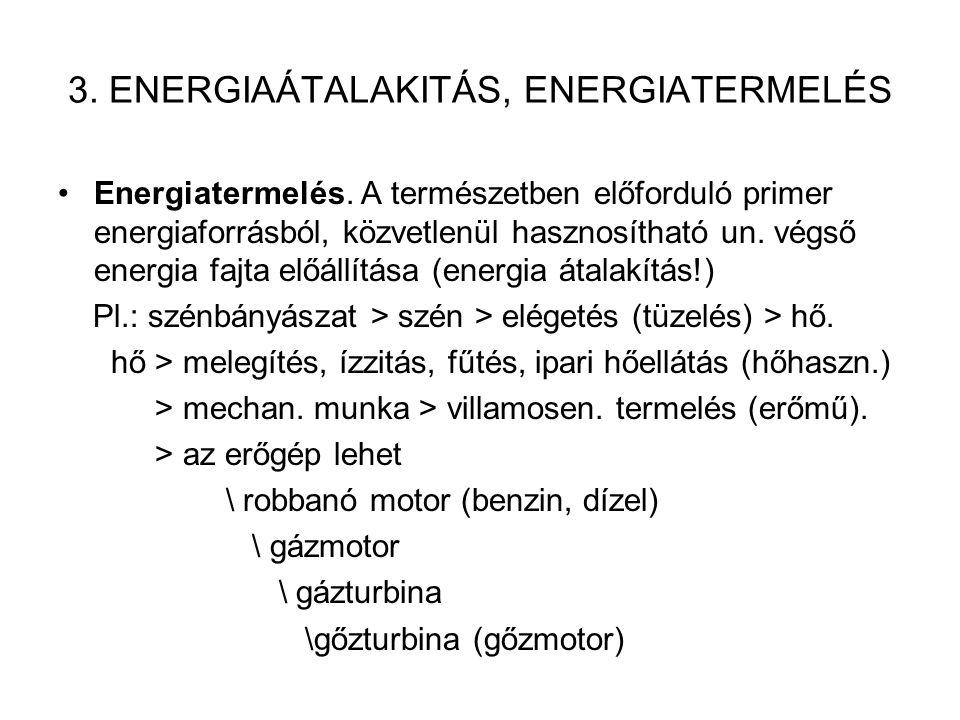 3. ENERGIAÁTALAKITÁS, ENERGIATERMELÉS