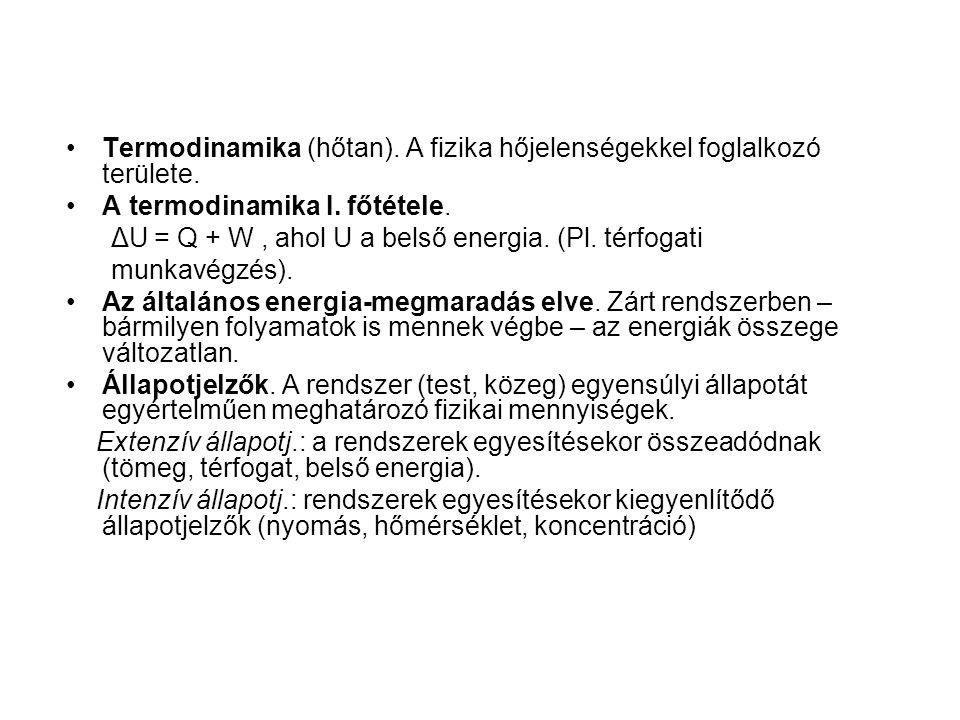 Termodinamika (hőtan). A fizika hőjelenségekkel foglalkozó területe.