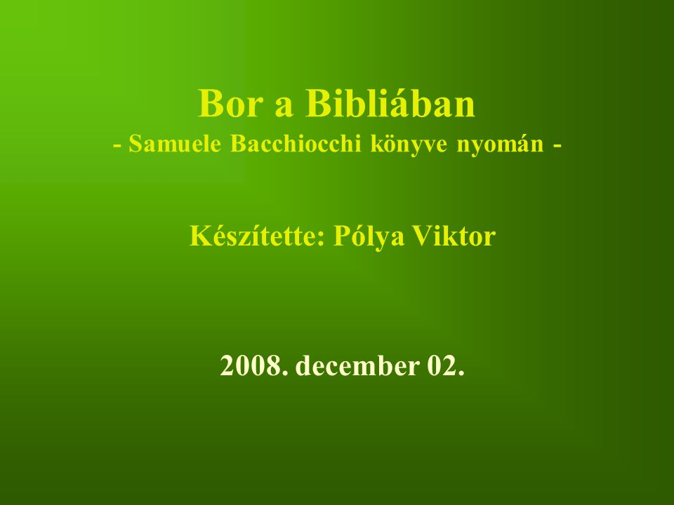 Bor a Bibliában - Samuele Bacchiocchi könyve nyomán -