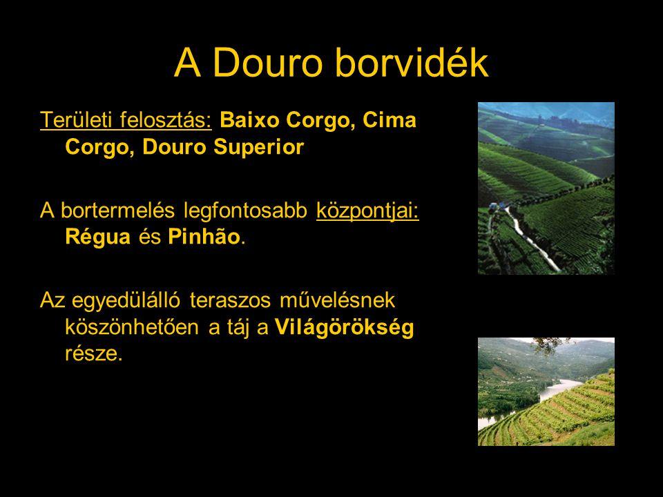 A Douro borvidék Területi felosztás: Baixo Corgo, Cima Corgo, Douro Superior. A bortermelés legfontosabb központjai: Régua és Pinhão.