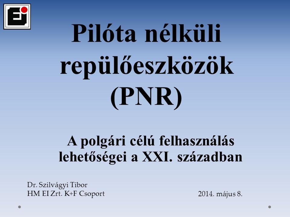 Pilóta nélküli repülőeszközök (PNR)