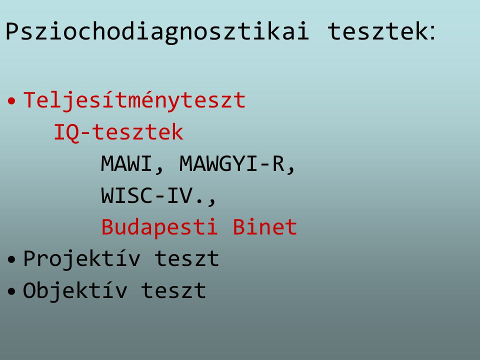 Psziochodiagnosztikai tesztek: