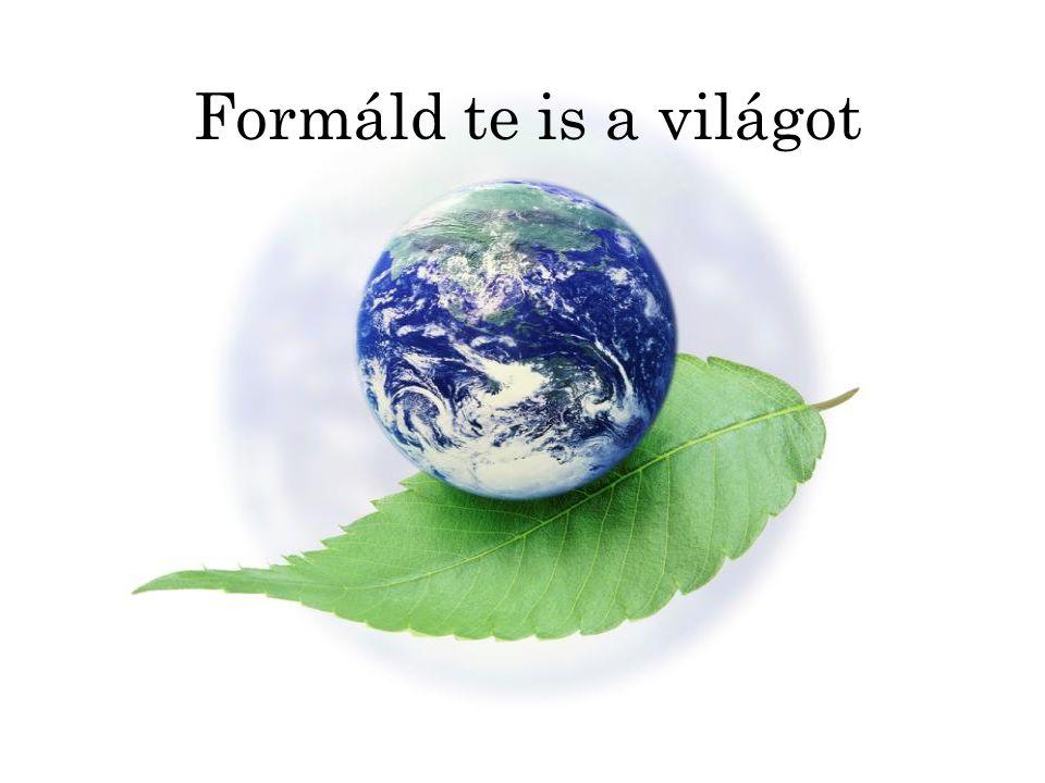 Formáld te is a világot