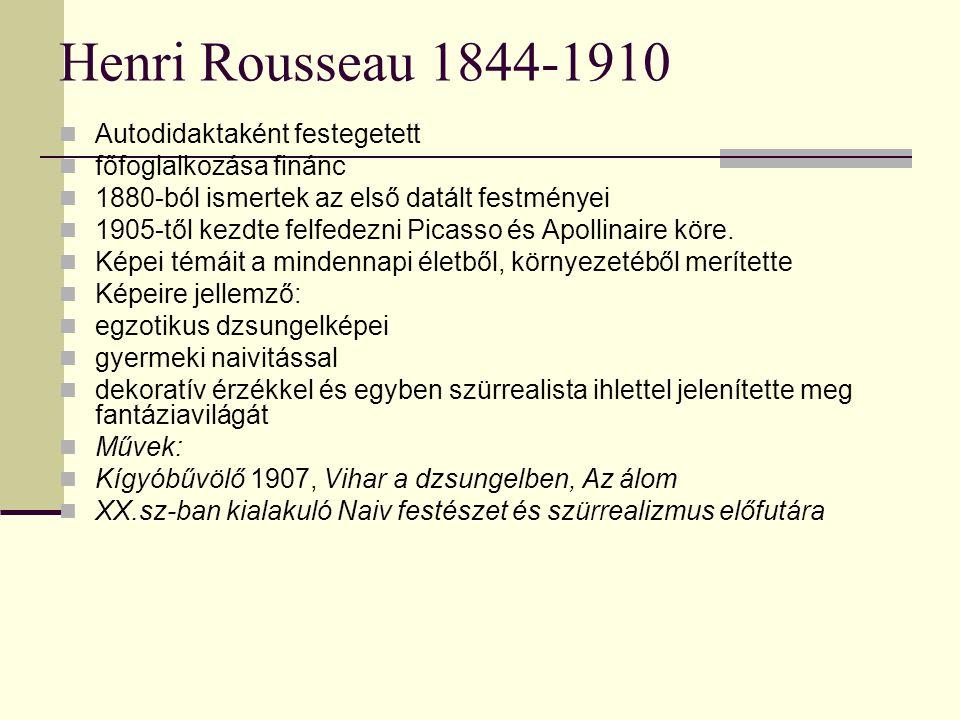Henri Rousseau 1844-1910 Autodidaktaként festegetett