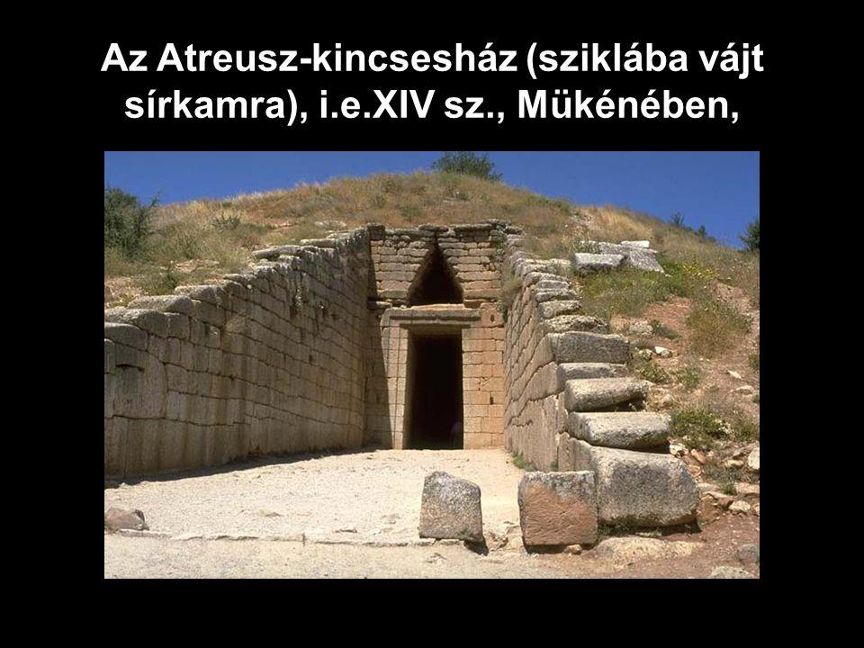 Az Atreusz-kincsesház (sziklába vájt sírkamra), i. e. XIV sz