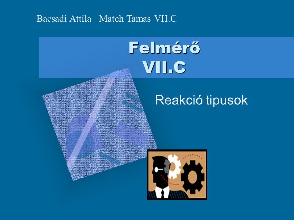Bacsadi Attila Mateh Tamas VII.C