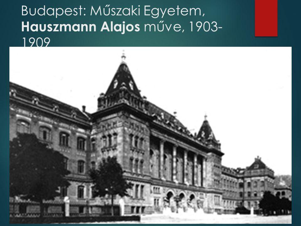 Budapest: Műszaki Egyetem, Hauszmann Alajos műve, 1903-1909