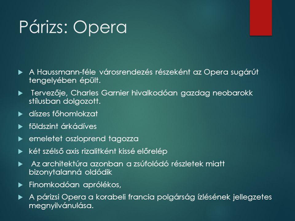 Párizs: Opera A Haussmann-féle városrendezés részeként az Opera sugárút tengelyében épült.