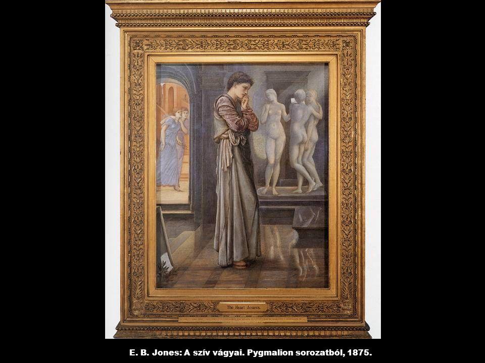 E. B. Jones: A szív vágyai. Pygmalion sorozatból, 1875.