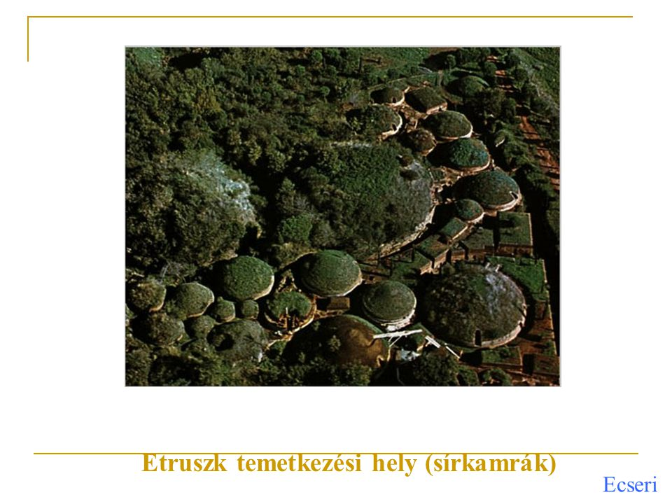 Etruszk temetkezési hely (sírkamrák)