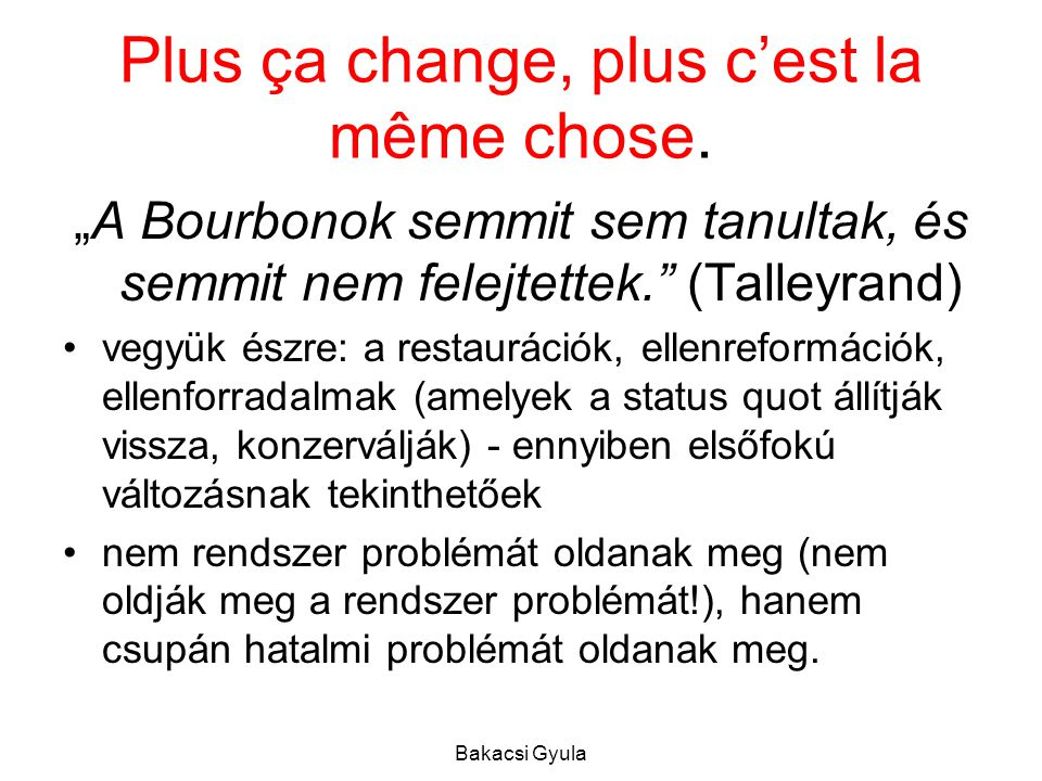 Plus ça change, plus c'est la même chose.