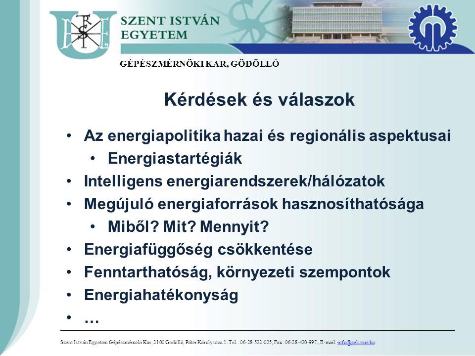 Kérdések és válaszok Az energiapolitika hazai és regionális aspektusai