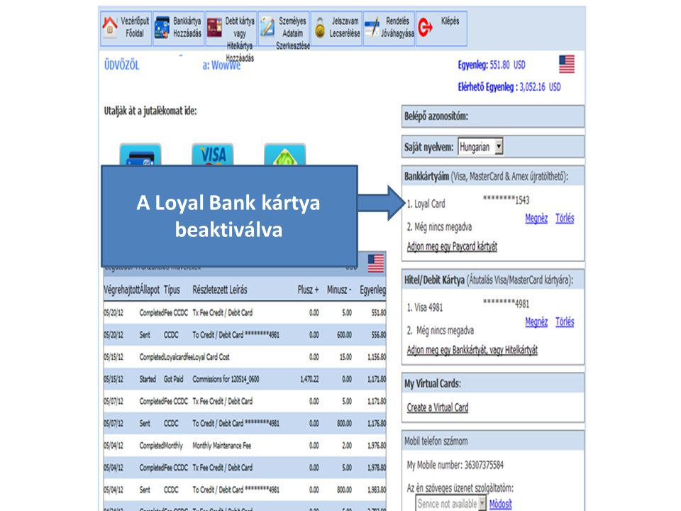 A Loyal Bank kártya beaktiválva