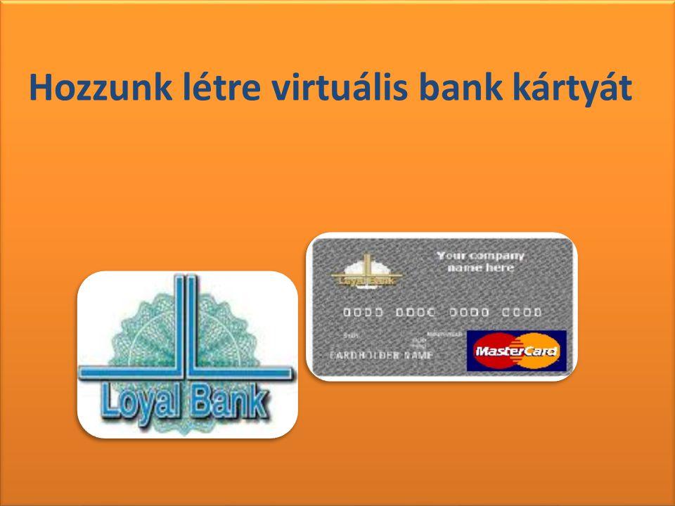 Hozzunk létre virtuális bank kártyát