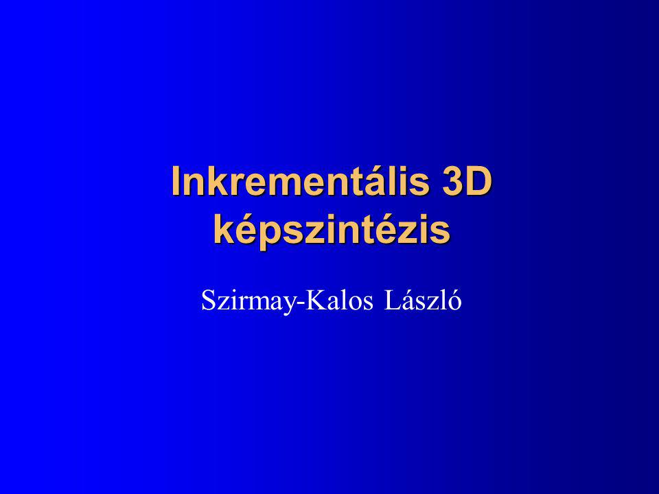 Inkrementális 3D képszintézis