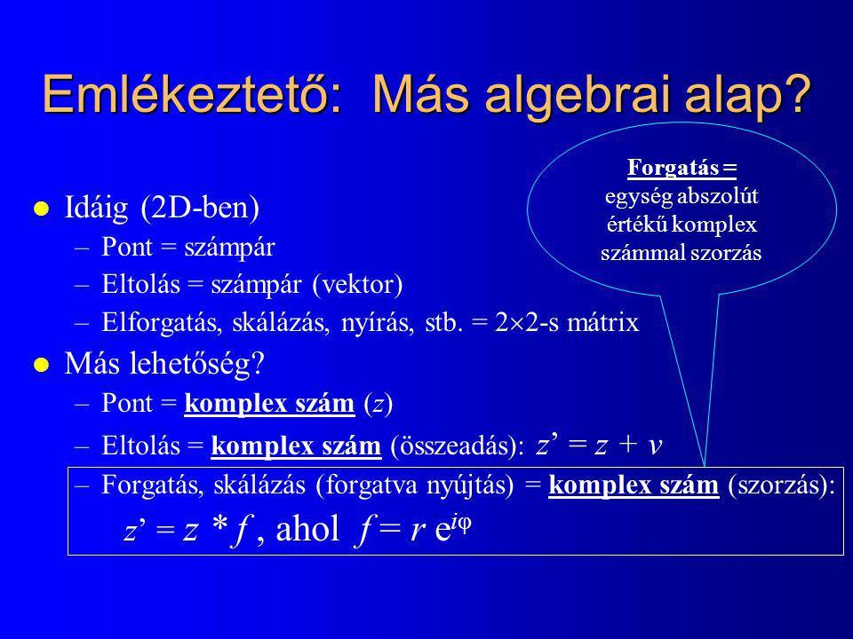 Emlékeztető: Más algebrai alap