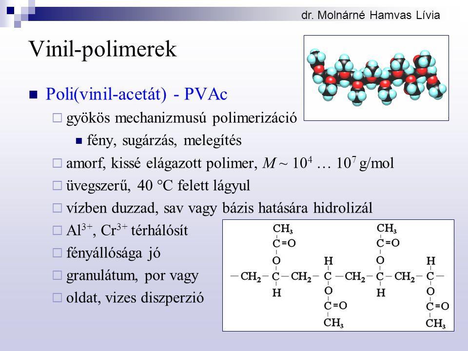 Vinil-polimerek Poli(vinil-acetát) - PVAc