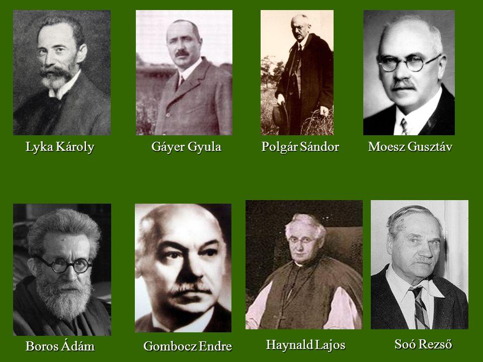 Lyka Károly Gáyer Gyula. Polgár Sándor. Moesz Gusztáv. Boros Ádám. Gombocz Endre. Haynald Lajos.