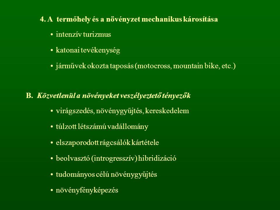 4. A termőhely és a növényzet mechanikus károsítása