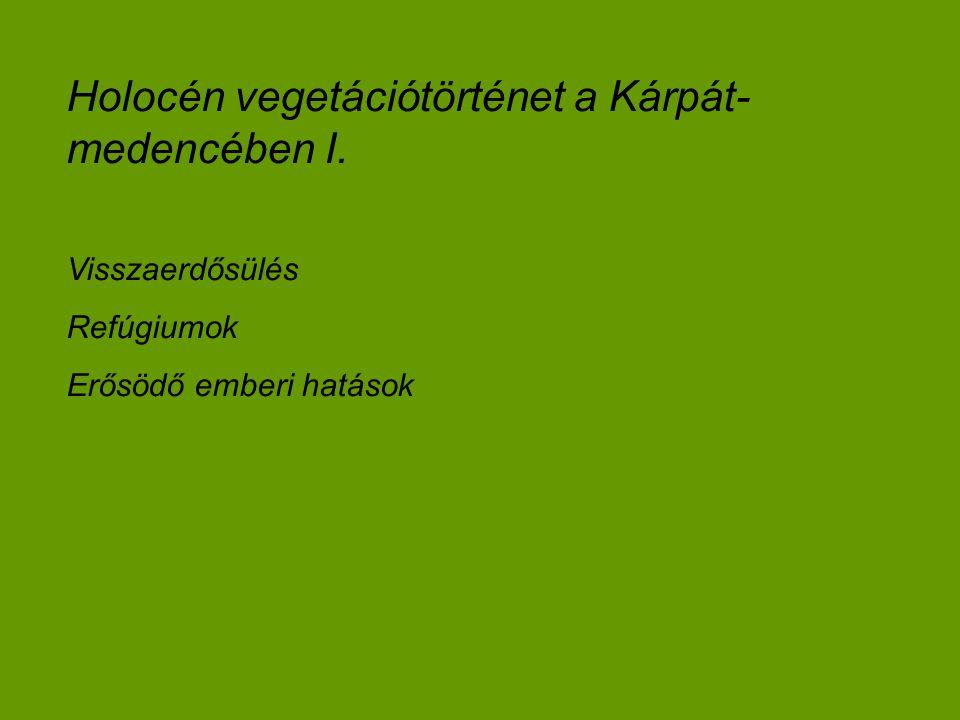 Holocén vegetációtörténet a Kárpát-medencében I.