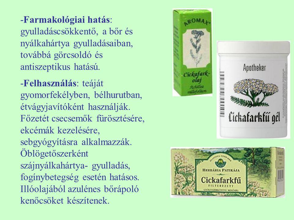 -Farmakológiai hatás: gyulladáscsökkentő, a bőr és nyálkahártya gyulladásaiban, továbbá görcsoldó és antiszeptikus hatású.