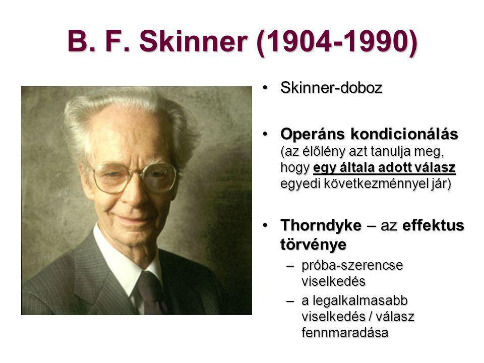 B. F. Skinner (1904-1990) Skinner-doboz